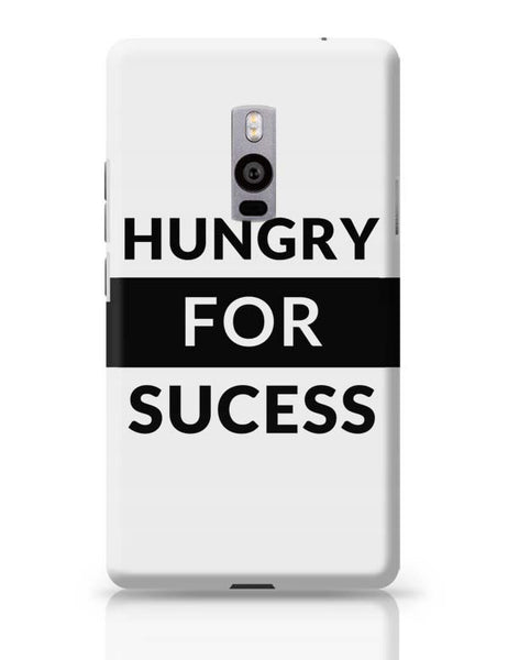 Hungry For Success OnePlus Two Covers Cases Online India
