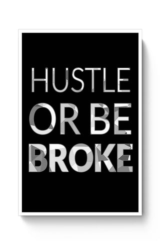Hustle Or Be Broke Poster Online India