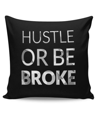 Hustle Or Be Broke Cushion Cover Online India