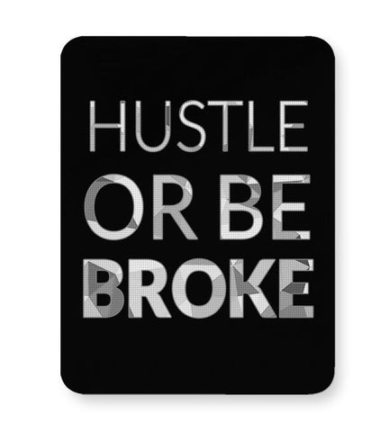 Hustle Or Be Broke Mousepad Online India