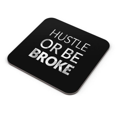 Hustle Or Be Broke Coaster Online India