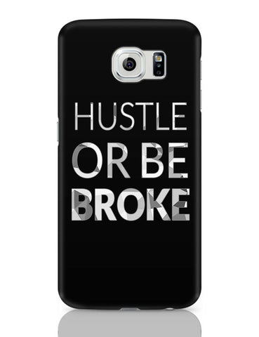 Hustle Or Be Broke Samsung Galaxy S6 Covers Cases Online India