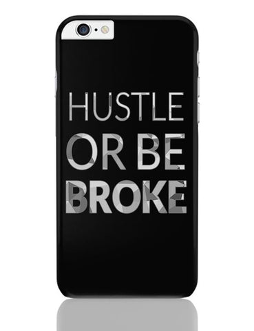 Hustle Or Be Broke iPhone 6 Plus / 6S Plus Covers Cases Online India