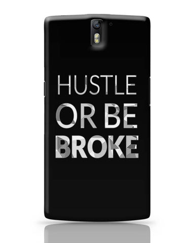 Hustle Or Be Broke OnePlus One Covers Cases Online India