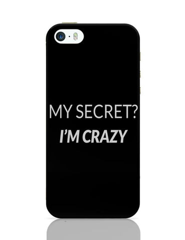 My Secret | I'M Crazy iPhone Covers Cases Online India