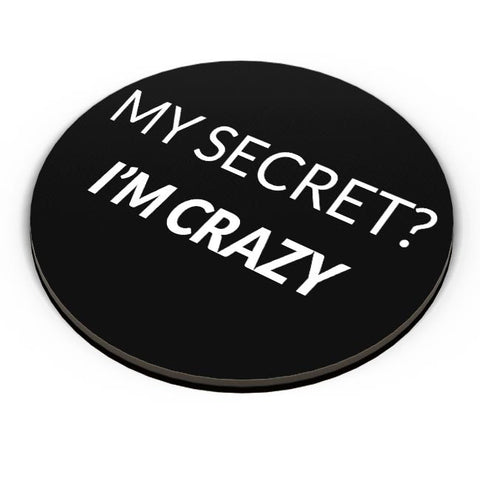 My Secret | I'M Crazy Fridge Magnet Online India