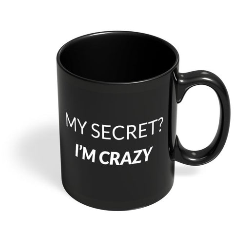 My Secret | I'M Crazy Black Coffee Mug Online India