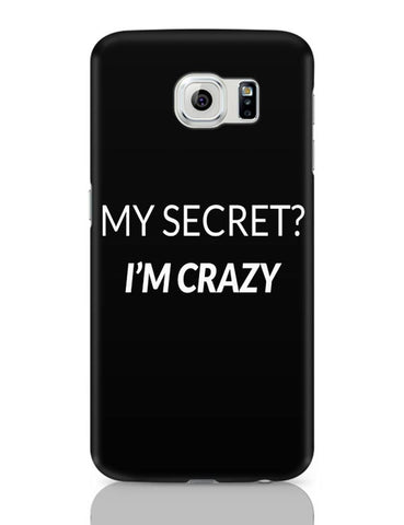 My Secret | I'M Crazy Samsung Galaxy S6 Covers Cases Online India