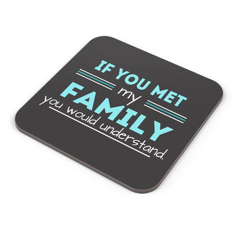 If You Met My Family You Would Understand Coaster Online India