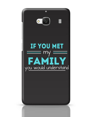 If You Met My Family You Would Understand Redmi 2 / Redmi 2 Prime Covers Cases Online India