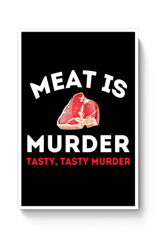 Meat Is Murder .Tasty Tasty Murder Poster Online India