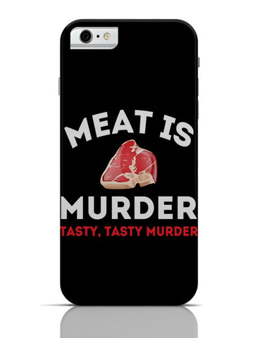 Meat Is Murder .Tasty Tasty Murder iPhone 6 6S Covers Cases Online India