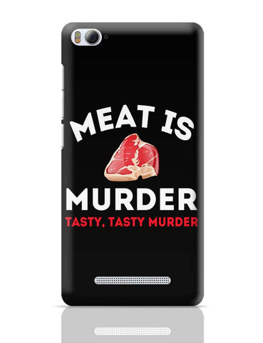 Meat Is Murder .Tasty Tasty Murder Xiaomi Mi 4i Covers Cases Online India