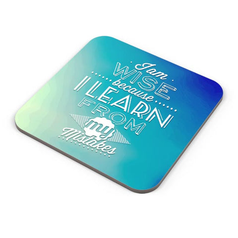 I Am Wise Because I Learn From My Mistakes Coaster Online India