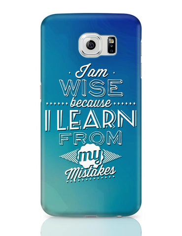 I Am Wise Because I Learn From My Mistakes Samsung Galaxy S6 Covers Cases Online India