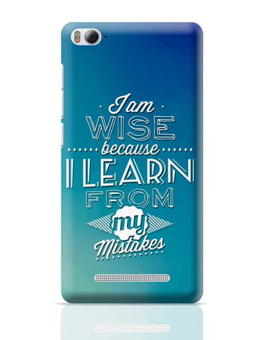 I Am Wise Because I Learn From My Mistakes Xiaomi Mi 4i Covers Cases Online India