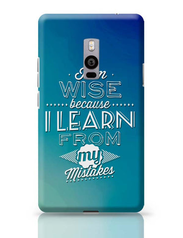 I Am Wise Because I Learn From My Mistakes OnePlus Two Covers Cases Online India