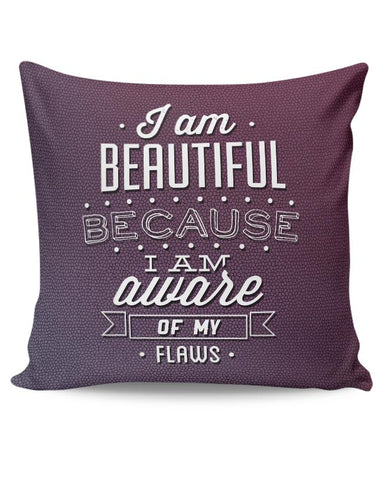 I Am Aware Of My Flaws Cushion Cover Online India