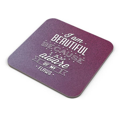 I Am Aware Of My Flaws Coaster Online India