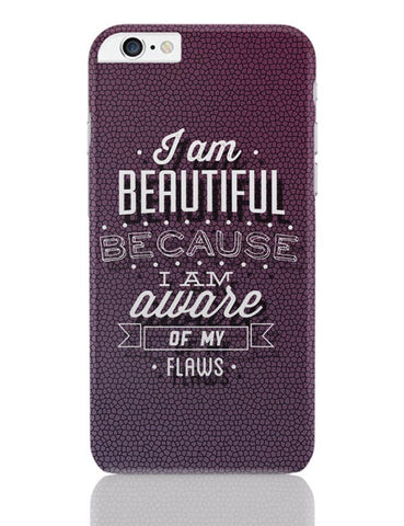 I Am Aware Of My Flaws iPhone 6 Plus / 6S Plus Covers Cases Online India