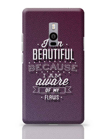I Am Aware Of My Flaws OnePlus Two Covers Cases Online India