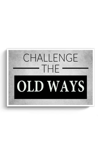Challenge The Old Ways Poster Online India