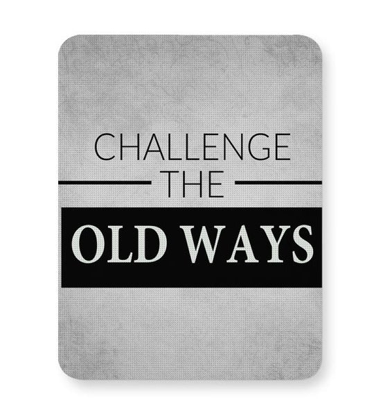 Challenge The Old Ways Mousepad Online India