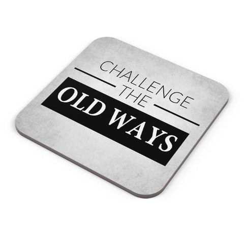 Challenge The Old Ways Coaster Online India