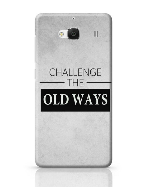 Challenge The Old Ways Redmi 2 / Redmi 2 Prime Covers Cases Online India
