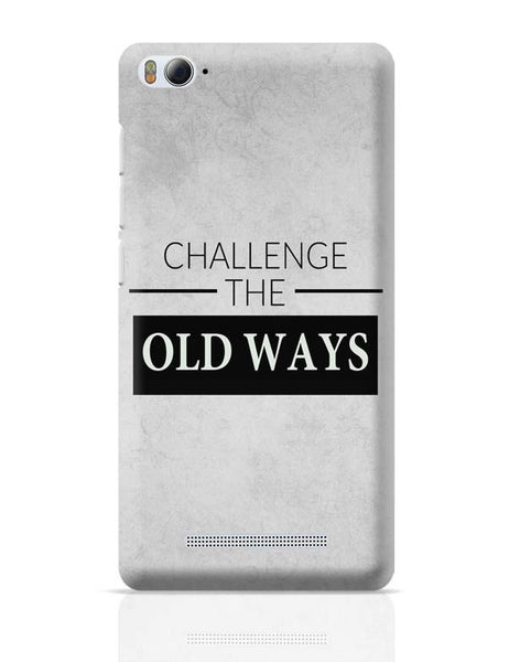 Challenge The Old Ways Xiaomi Mi 4i Covers Cases Online India