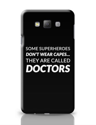Some Superheroes Don'T Wear Capes | They Are Called Doctors Samsung Galaxy A7 Covers Cases Online India