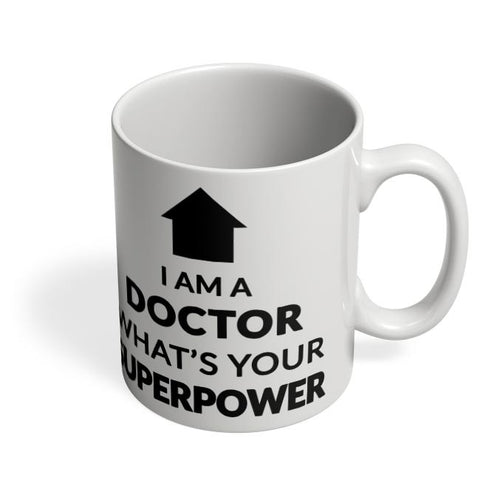 I Am A Doctor | What'S Your Superpower Coffee Mug Online India