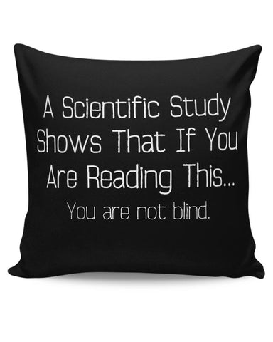 If Your Are Reading This You Are Not Blind Cushion Cover Online India