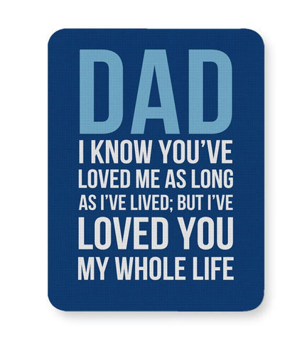 Dad I Have Loved You My Entire Life Mousepad Online India