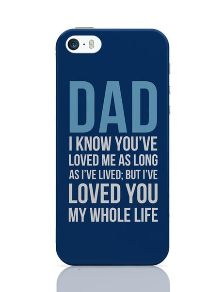 Dad I Have Loved You My Entire Life iPhone Covers Cases Online India