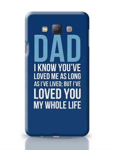 Dad I Have Loved You My Entire Life Samsung Galaxy A7 Covers Cases Online India