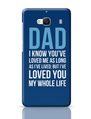 Dad I Have Loved You My Entire Life Redmi 2 / Redmi 2 Prime Covers Cases Online India