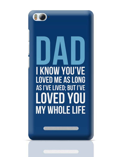 Dad I Have Loved You My Entire Life Xiaomi Mi 4i Covers Cases Online India