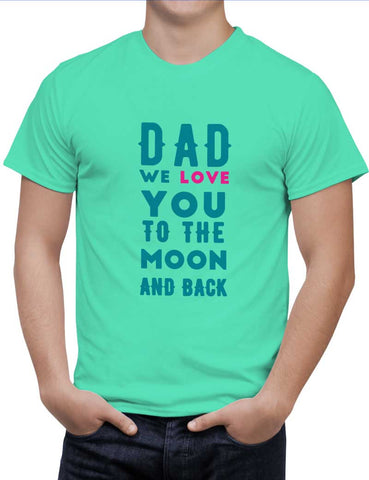 Buy Dad We Love You To The Moon And Back Woman T-Shirts Online India | Dad We Love You To The Moon And Back T-Shirt | PosterGuy.in