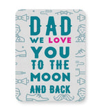 Dad We Love You To The Moon And Back Mousepad Online India