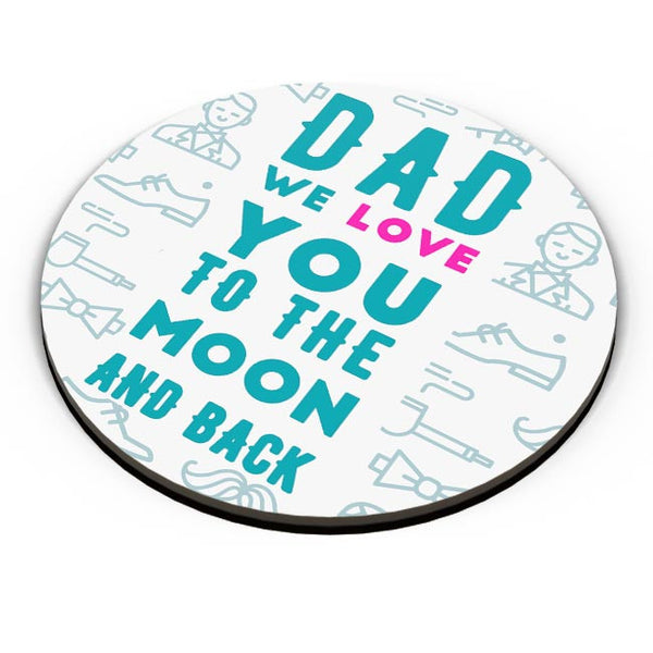 Dad We Love You To The Moon And Back Fridge Magnet Online India