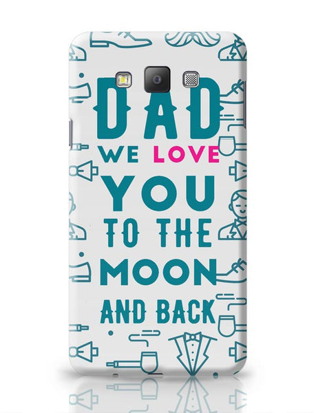 Dad We Love You To The Moon And Back Samsung Galaxy A7 Covers Cases Online India