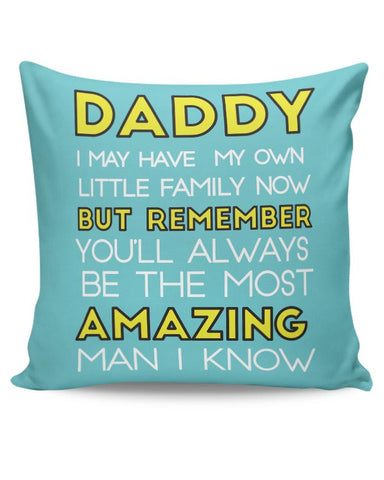 Daddy You Are The Most Amazing Man I Know Cushion Cover Online India
