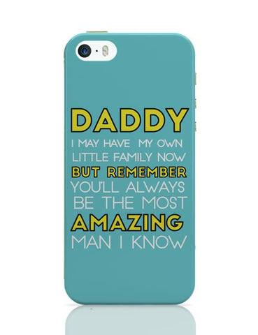 Daddy You Are The Most Amazing Man I Know iPhone Covers Cases Online India