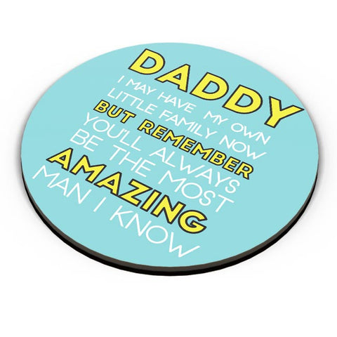 Daddy You Are The Most Amazing Man I Know Fridge Magnet Online India