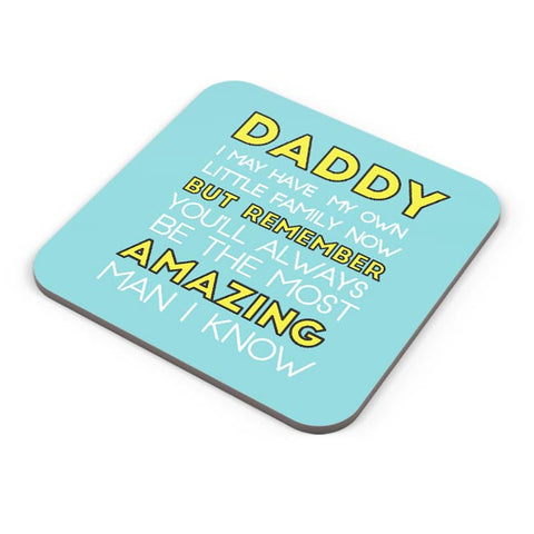 Daddy You Are The Most Amazing Man I Know Coaster Online India