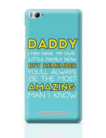 Daddy You Are The Most Amazing Man I Know Xiaomi Mi 4i Covers Cases Online India