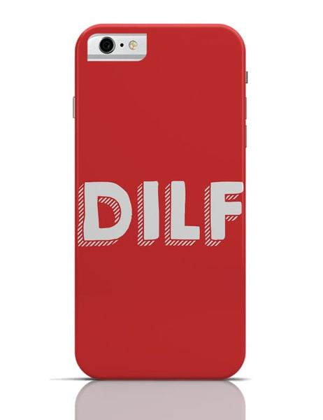 Dilf iPhone 6 6S Covers Cases Online India