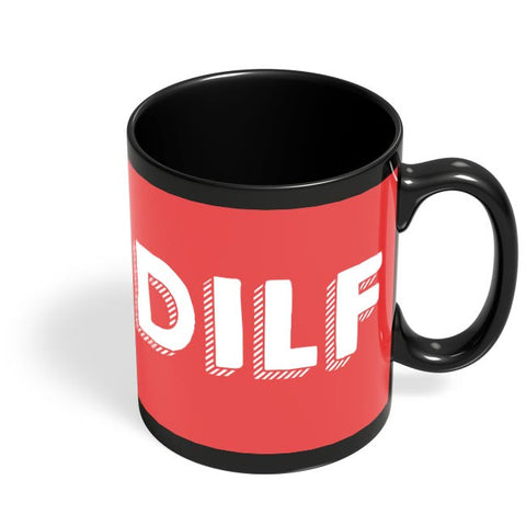 Dilf Black Coffee Mug Online India