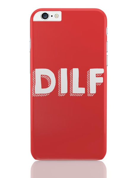 Dilf iPhone 6 Plus / 6S Plus Covers Cases Online India